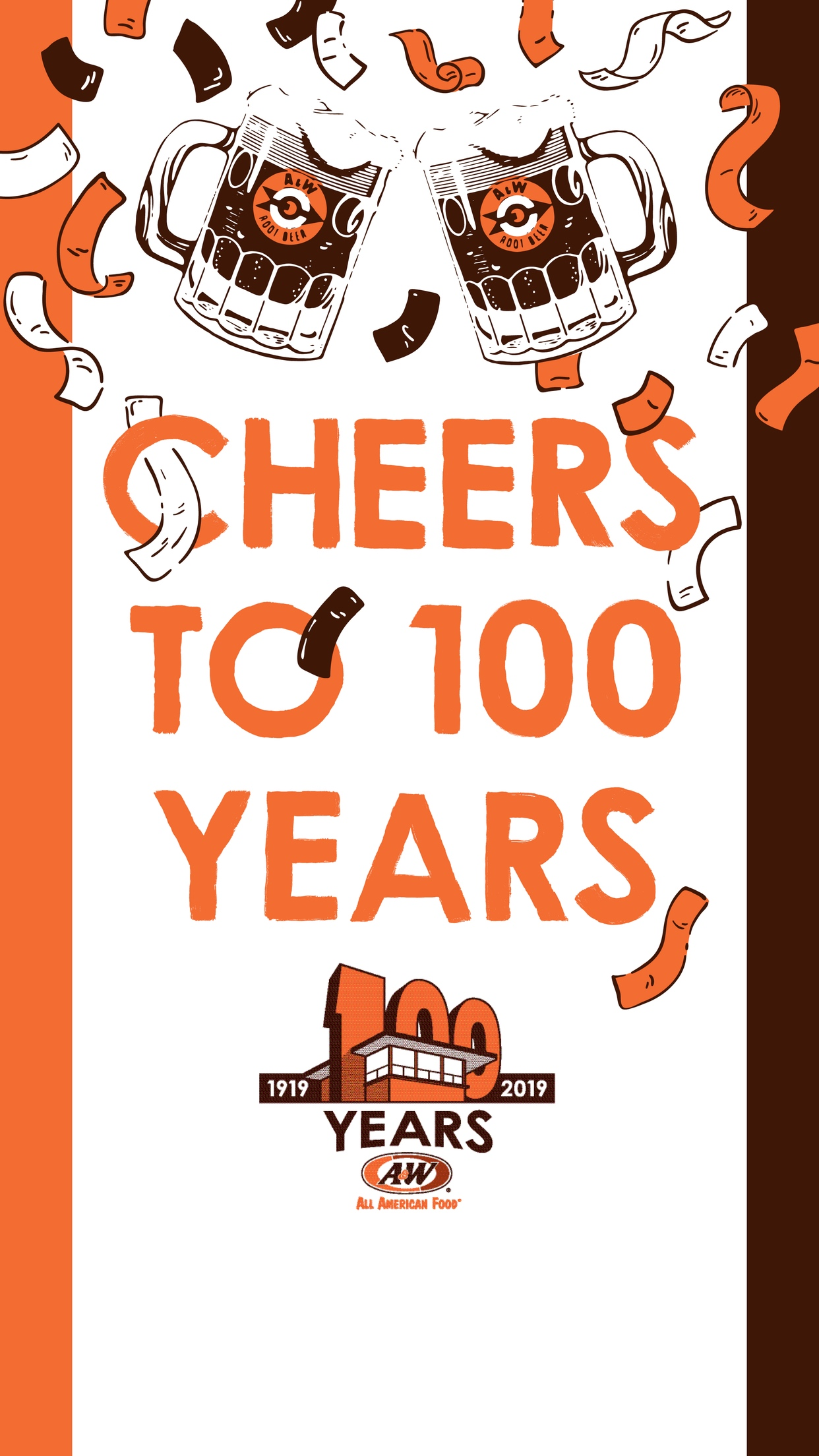 White background with orange on left side, brown on right side. Two A&W Root Beer mugs clinking together with 'Cheers to 100 Years' text and A&W Restaurants logo