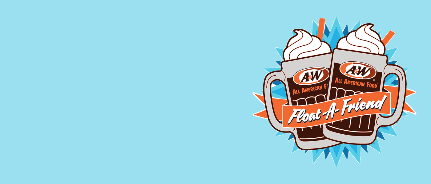 Background is light blue. Artwork of two A&W Root Beer Floats is on right side with orange ribbon overlay. Inside ribbon text reads