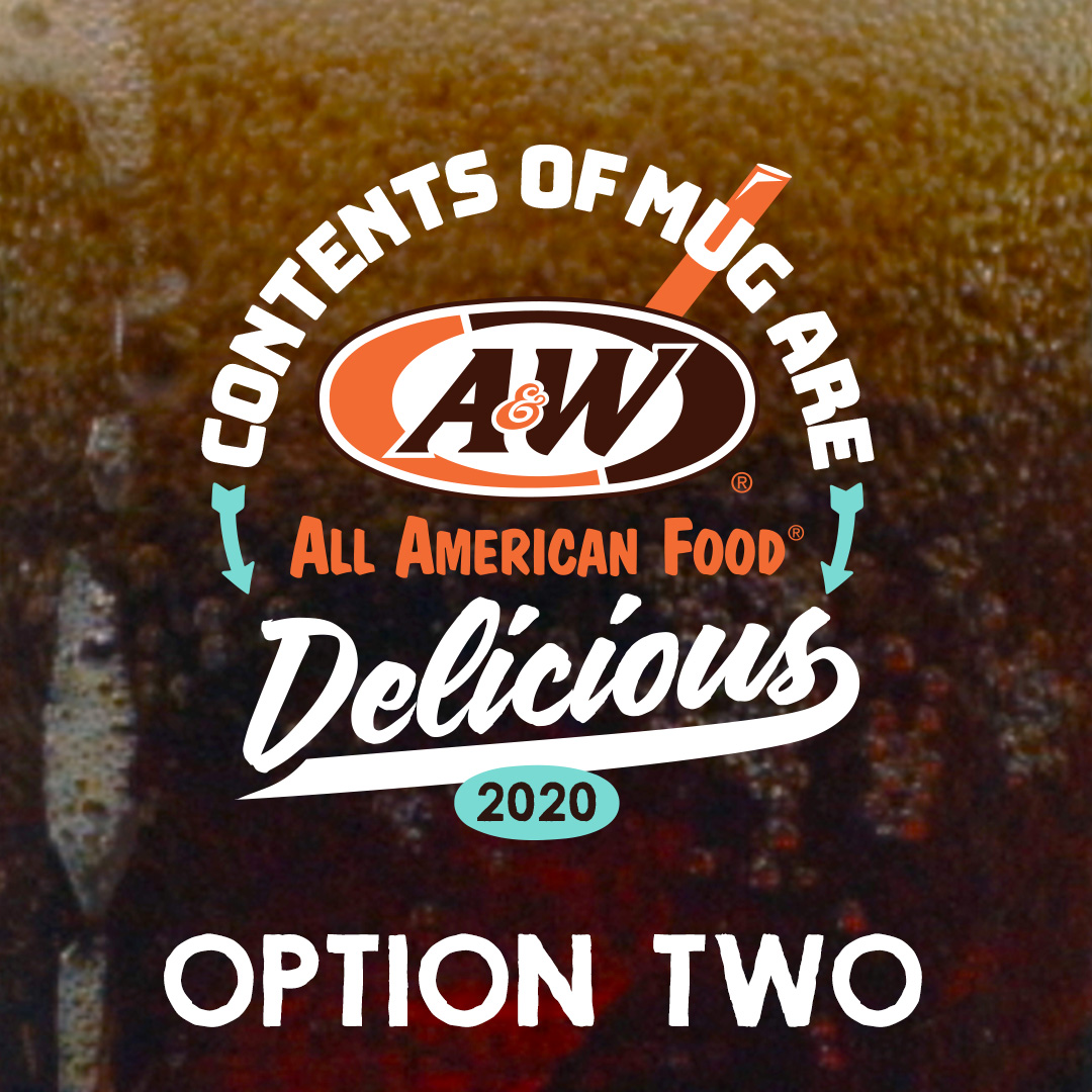 "Logo Option Two featuring ""Contents of Mug Are Delicious"" text with A&W Restaurants logo and 2020 below."