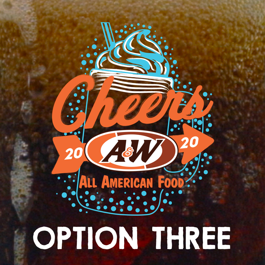 "Logo Option Three featuring orange ""Cheers"" text overlayed on a blue and white Root Beer Float sketch. A&W Restaurants logo below with orange arrow and ""2020"" text."